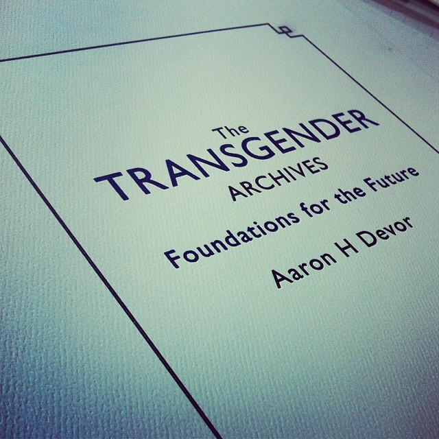 "[paper reading: ""The Transgender Archives, Foundations for the Future. Aaron H Devor]"