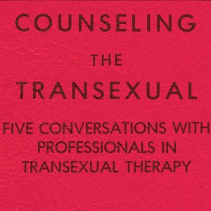 "[paper reading ""Counseling the Transexual: Five Conversations with Professionals in Transexual Therapy"""