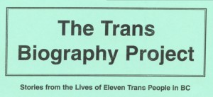 "[paper reading ""The Trans Biography Project: Stories from the Lives of Eleven Trans People in BC]"